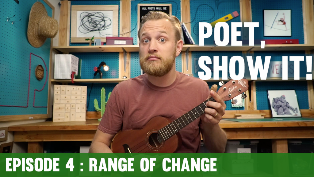 Poet Show It Episode 4 Range Of Change