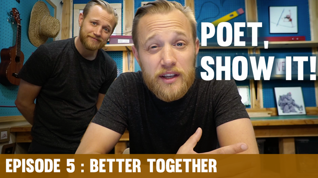 Poet Show It Episode 5 Better Together