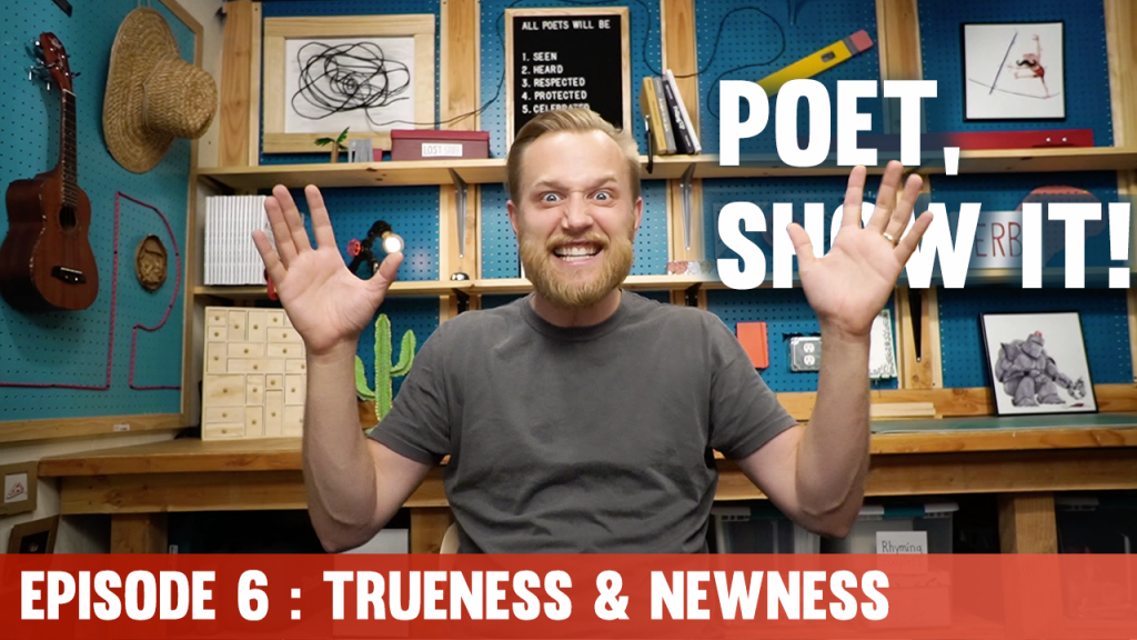 Poet Show It Episode 6 Trueness and Newness