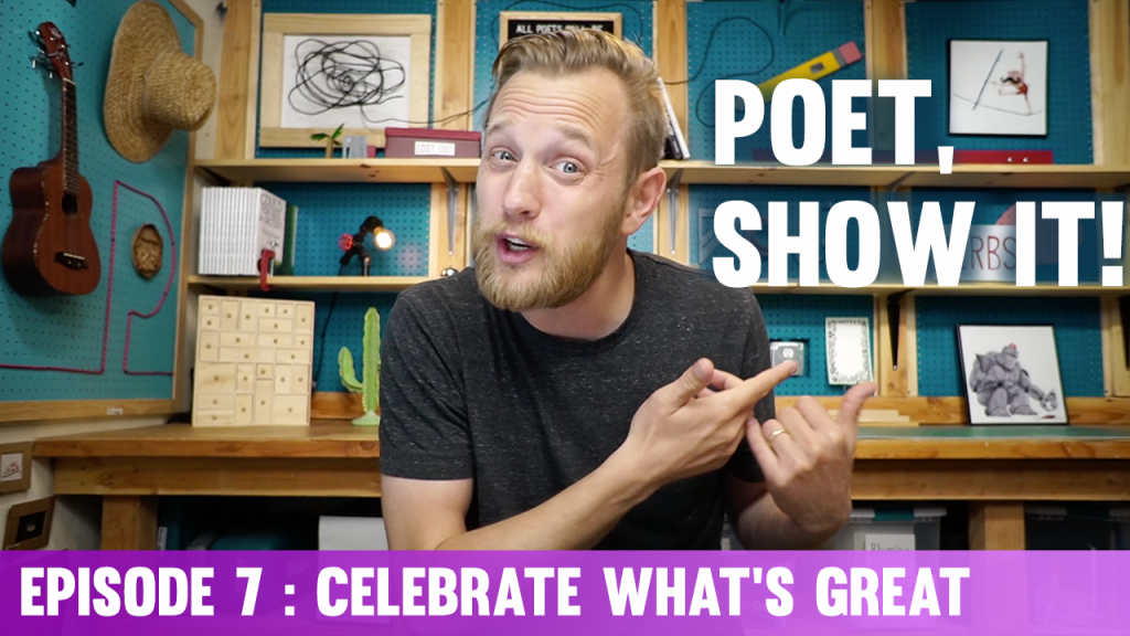 Poet Show It Episode 7 Celebrate What's Great